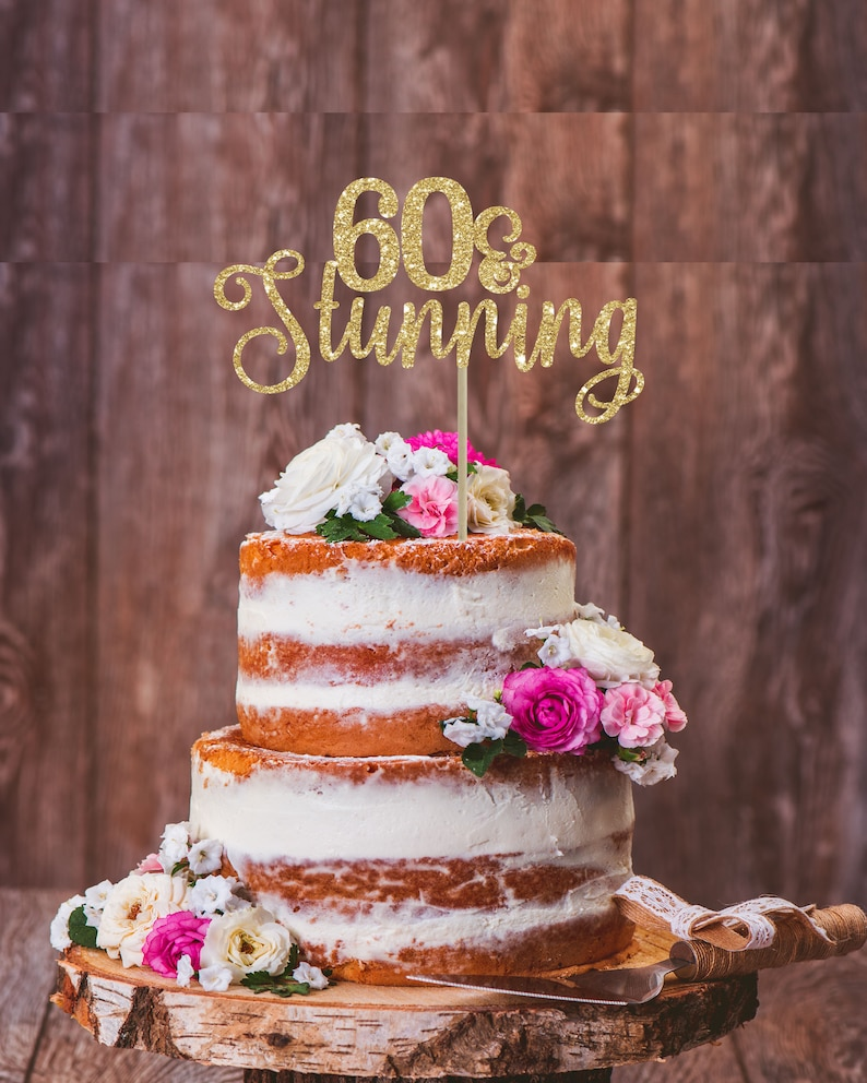 60 And Stunning Cake Topper 60th Birthday Party Decoration