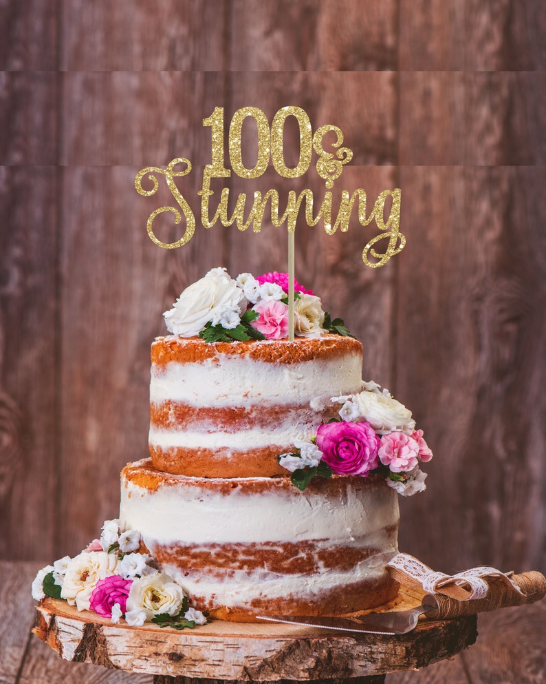 100 And Stunning Cake Topper 100th Birthday Party Decor