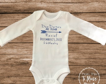 Due Dates Are Dumb / Preemie Clothes / preemie boy clothes / preemie girl clothes /preemiebodysuit / NICU / baby boy clothes / baby girl