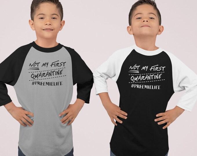Preemie shirt / Preemie Quarantine Shirt / Nicu shirts / toddler shirt / quarantine shirt  / nicu walk / NICU baby / Preemie Birthday