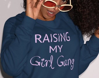 Raising My Girl Gang Crew Neck Sweatshirt, Mom Shirt, Sweatshirt, Girl Mom, mom of girls, new mom, mom shirt, crewneck