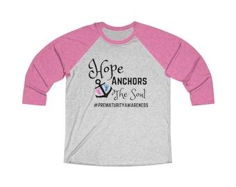 Hope Anchors the Soul / NICU Mom / Preemie Mom / Preemie Mom gift / NICU Walk / Prematurity Awareness / Miracle / Mom shirt / Preemie mom