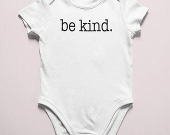 Be Kind T- Shirt, Be Kind bodysuit, Inspirational Shirt, Be Kind, Kind T-Shirt, Be Kind Tee, Positive Quote, Newborn Gift, Kindness, preemie