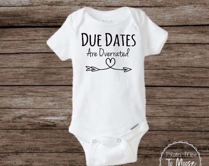 Due Dates Are Dumb Onesie / Preemie Clothes / preemie boy clothes / preemie girl clothes /due dates are overrated / NICU Onesie / Preemie
