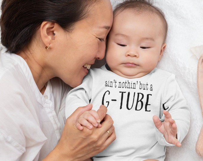 G-tube, NICU Onesie® , preemie baby outfit, g-tube, NG tube baby, NICU outfit, preemie clothes, Ain't nothin but a g-tube