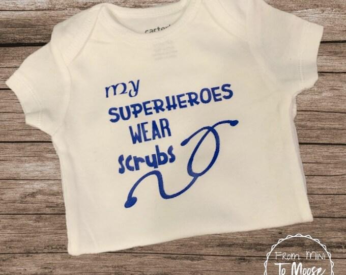 My Superheroes Wear Scrubs Onesie / baby girl onesie / NICU Nurse onesie / Preemie girl clothes / i love my NICU nurses