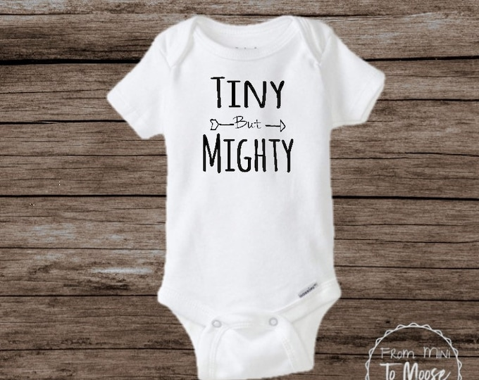 Tiny but Mighty Bodysuit / Preemie boy bodysuit / preemie girl bodysuit / Newborn Fighter / NICU onesie / Preemie Girl clothes / preemie boy