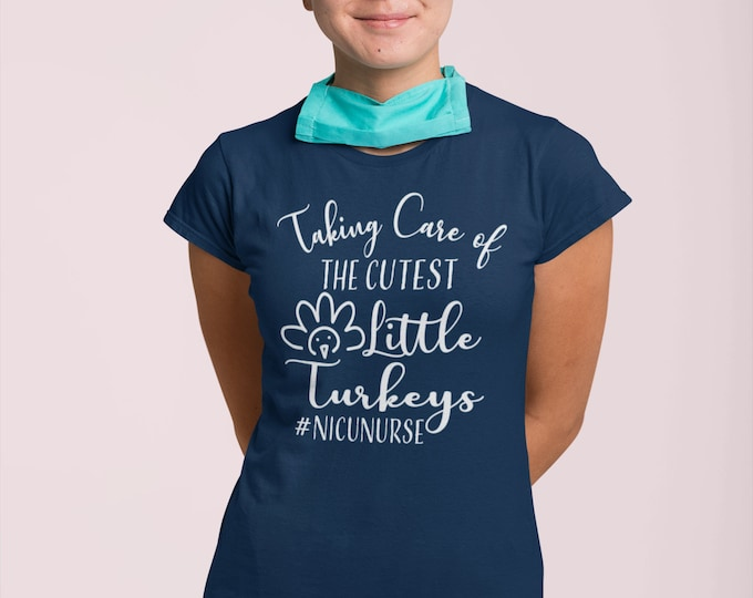 NICU Nurse / Nurse Shirt / NICU Thanksgiving Shirt / nurse / nurse gift / NICU Nurse gift / prematurity awareness / nurse life / nurse
