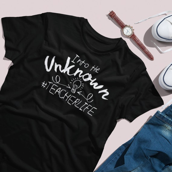 Into the unknown, Teacher Shirt, Quarantine Teacher Shirt, Virtual School, Pandemic teacher shirt, Quarantine teacher shirt
