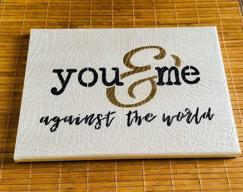 Love Signyou And Me Against The Worldanniversary Etsy