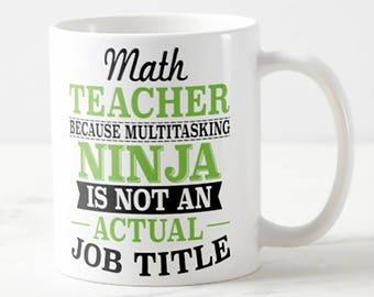 Math Teacher - Multitasking Ninja Not a Job Math Teacher Gift Mug