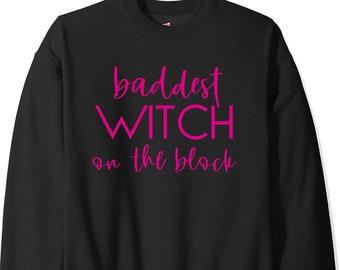 Baddest witch on the block sweatshirt , womens halloweeen shirts , shirts for women, ladies oversized sweatshirts, unisex, pullover, fleece