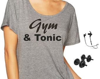 Gym and Tonic Shirt , funny fitness , loose, oversized,  trendy , Top  - XXXL , XXL, XL , large , medium , small , xs