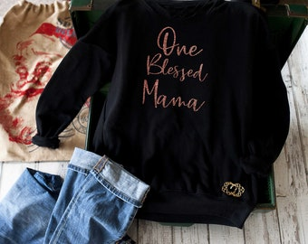 One Blessed Mama sweatshirt / Motherhood sweatshirts / Mom Gift / Gift for mommy / Cute mom sweatshirts/ motherhood sweatshirt / mom shirts