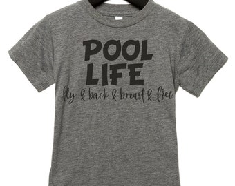 Boys swimming shirt, youth clothing, Pool Life shirt - Fly, back , breast, free graphic tees, kids unisex tee , soft, triblend tees