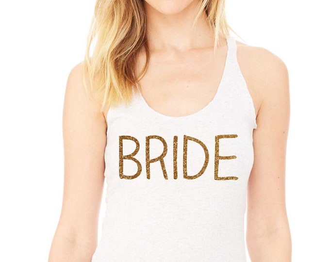 Gold bride tank , Bride tank top , Cute bride racerback tank , Bridal party shirts, getting ready tank top , outfits for bachelorette party