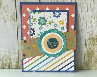 Friend card, just for you card, just because, card for friend, all occasion card, thinking of you card, handmade card, just because card