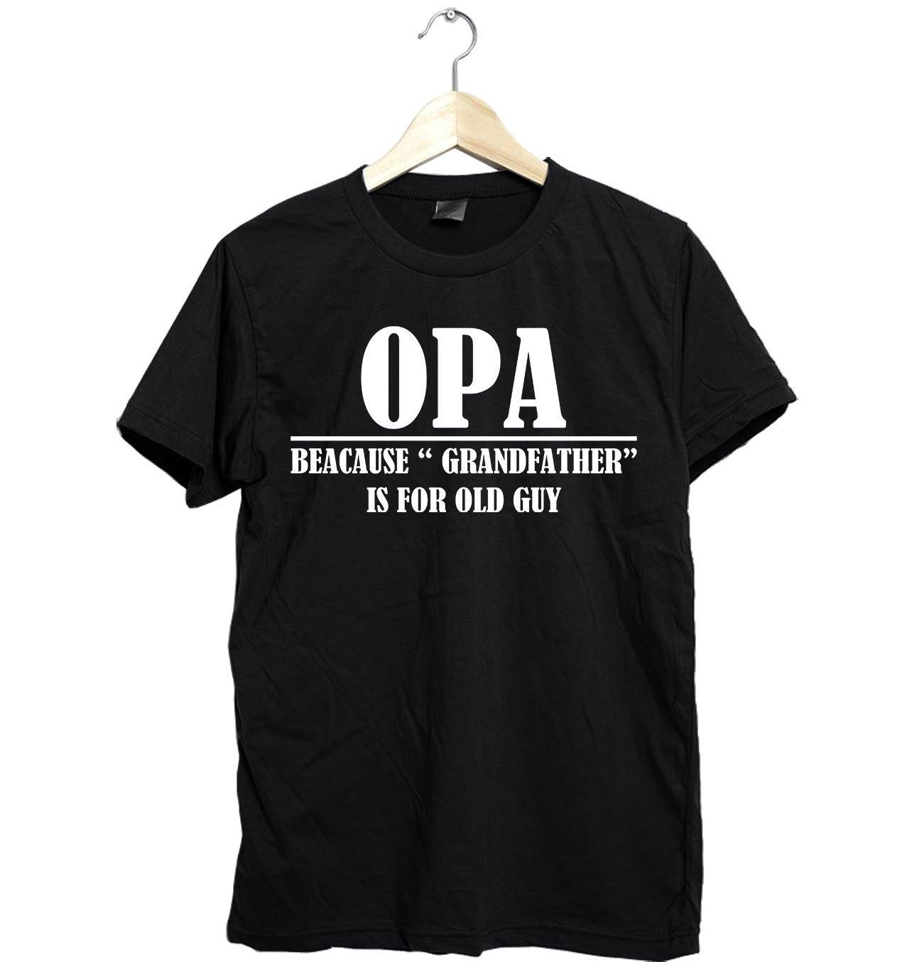 OPA pour parce que grand-père est pour OPA vieille chemise guy chemise Opa opa cadeaux, opa chemises, opa tshirt, opa t-shirt, t-shirt opa opa pères jour chemise e410b1