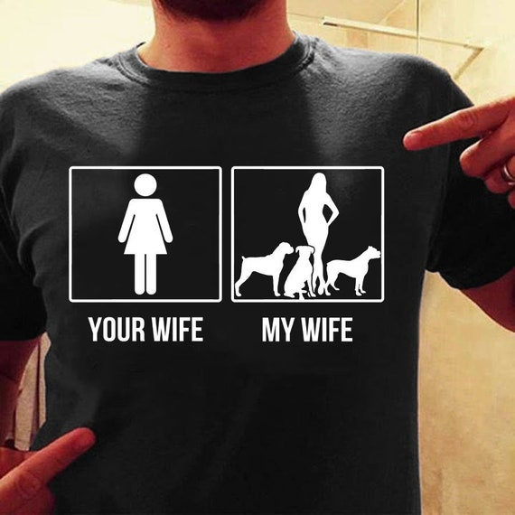 Your Wife My Wife Boxer Dog Shirt Boxer Dog Funny Shirt Etsy