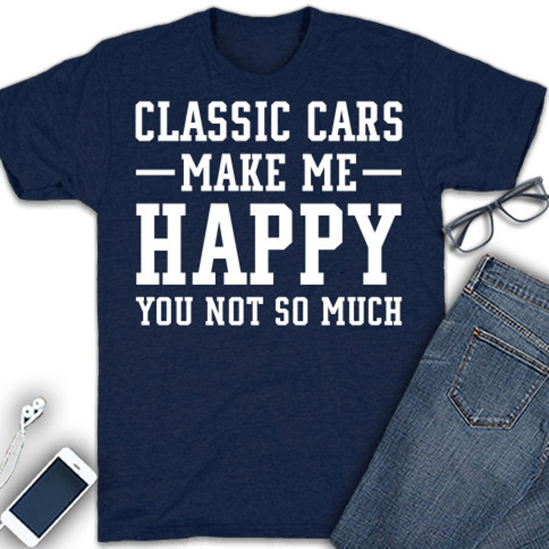 a19529f97538 Classic car make me happy shirt classic car shirt classic | Etsy