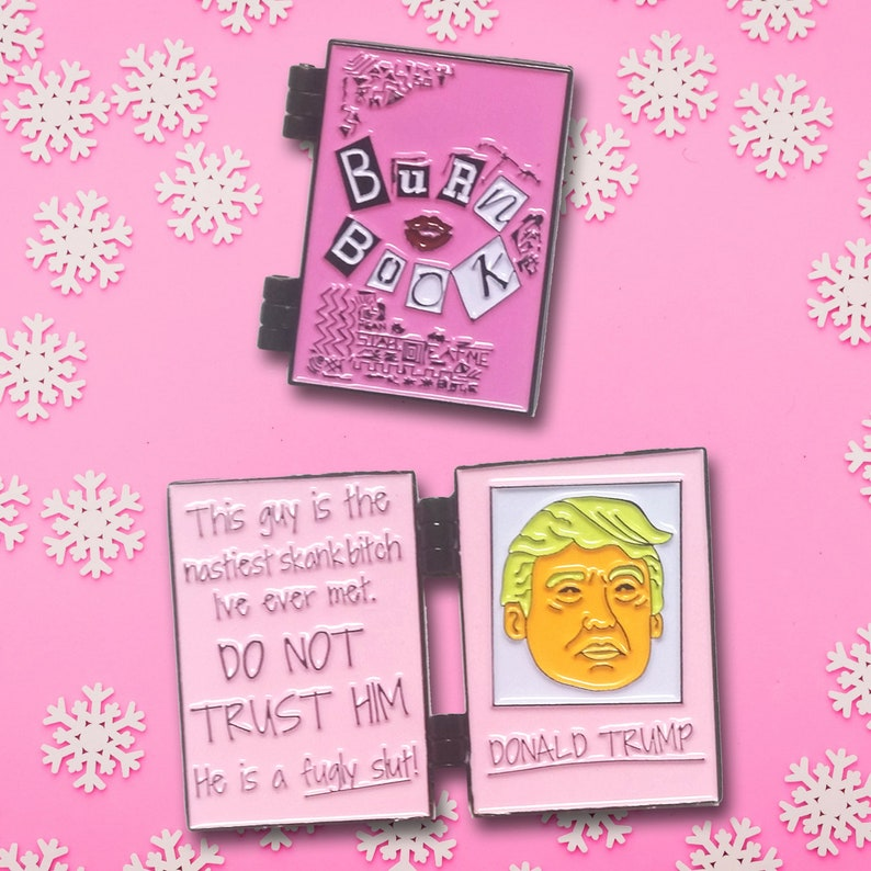 Donald Trump Burn Book Enamel Pin