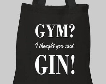 GYM  I thought you said GIN! Shopping Bag Mothers day Life Tote Gift Hand  Gym Mothers Fathers Day Gift c10e87c24f