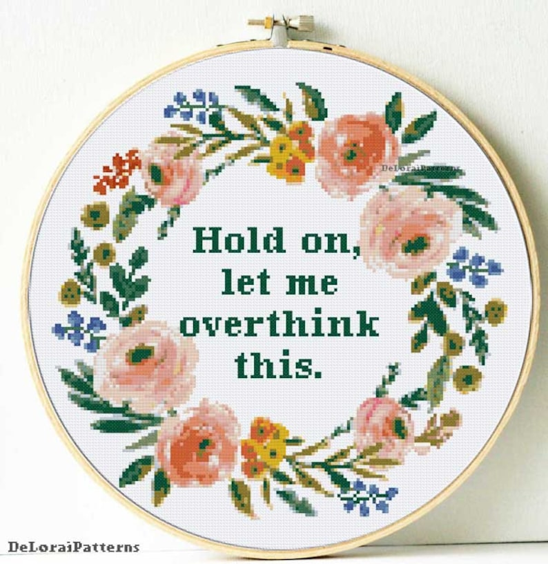Funny cross stitch pattern Hold on let me overthink image 0