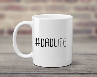 Dad Mug, Dad Life, 11 oz 15 oz Mug, Coffee Mug, Humor Mug, Dad Humor Gift, Parenting Humor Gift, Ceramic Mug