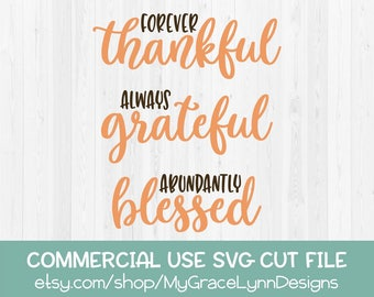 Forever Thankful Always Grateful Abundantly Blessed - Thanksgiving SVG Cut File