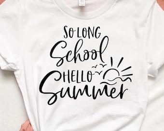 0ffda733f4a So Long School Hello Summer - Last Day Of School - Digital Cut File - SVG