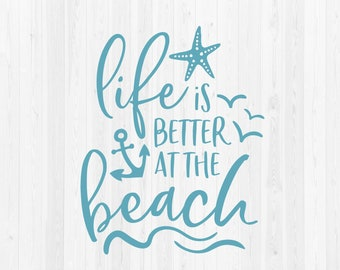 Life is Better at the Beach - Summer Quote - SVG Cut File