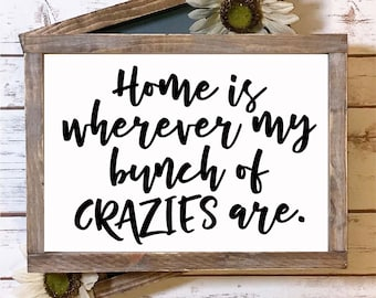 Home is wherever my Bunch of Crazies are - SVG Cut File