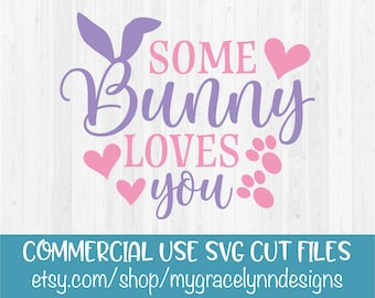 Some Bunny Loves You - Easter - SVG Cut File