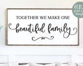 Together We Make One Beautiful Family - Farmhouse Sign - DIGITAL Cut File - svg, dxf, png, eps