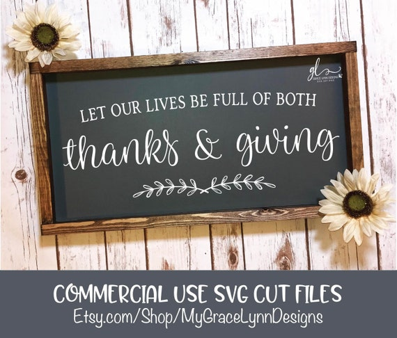 Let Our Lives Be Full Of Both Thanks And Giving Digital Etsy