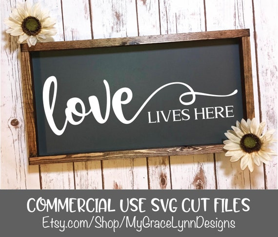 Love Lives Here Digital Cutting File Svg Dxf Png Etsy