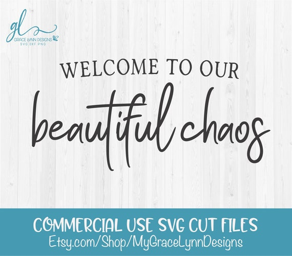 Welcome To Our Beautiful Chaos Digital Cutting File Svg Etsy