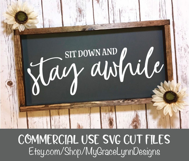 Sit Down And Stay Awhile Wood Sign Quote Cutting File SVG | Etsy