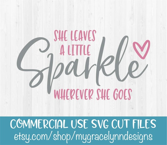 She Leaves A Little Sparkle Wherever She Goes Digital Cut Etsy