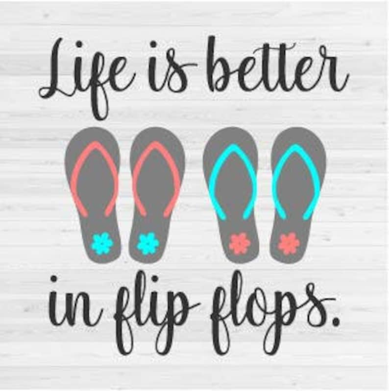 342f3f572ab2 Life is better in Flip Flops SVG Cut File