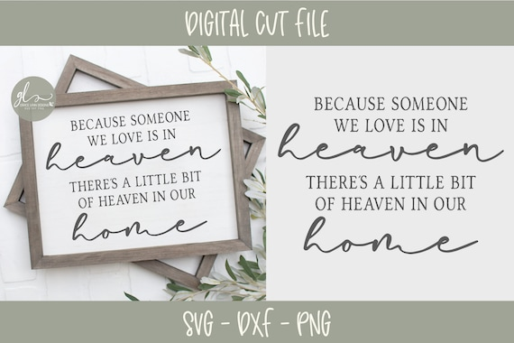 Because Someone We Love Is In Heaven There S A Little Bit Etsy