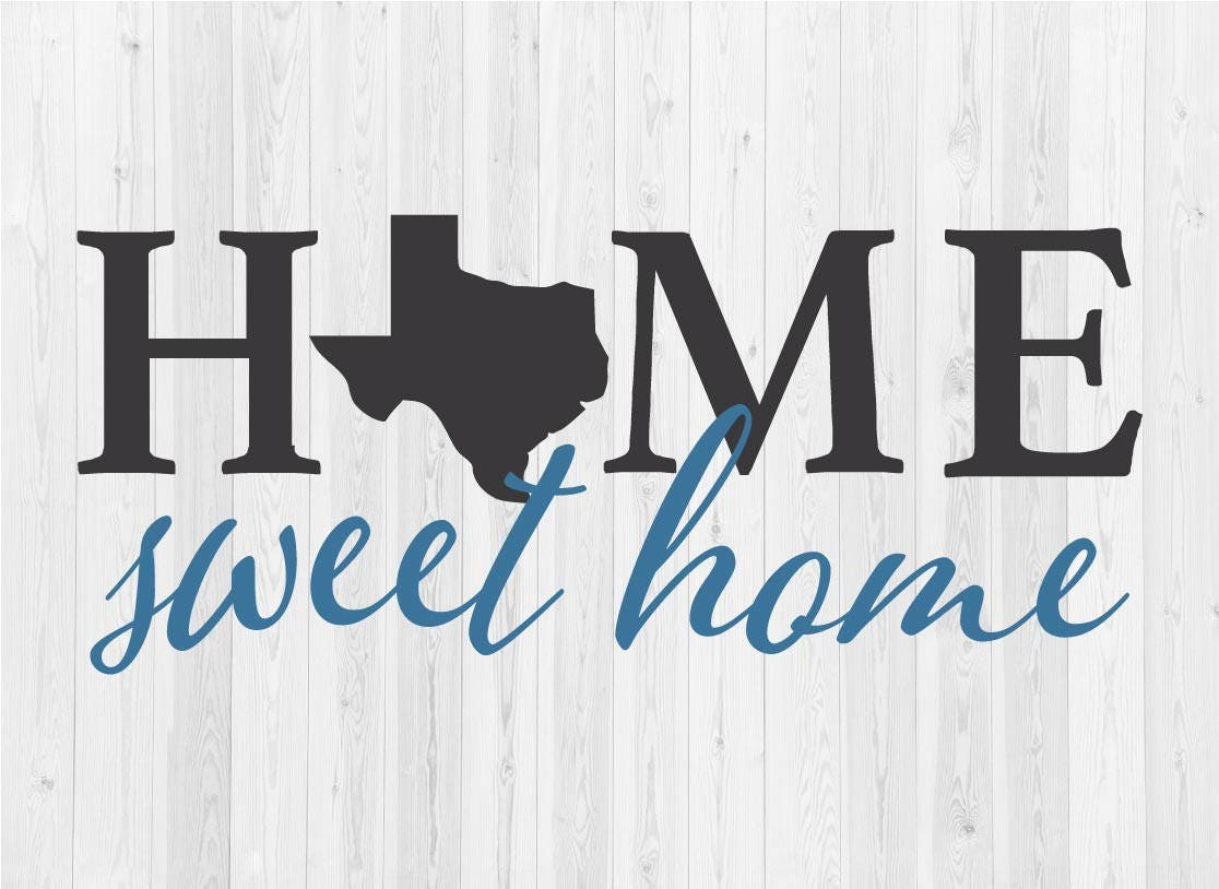 Home Sweet Home Texas SVG Cut File | Etsy