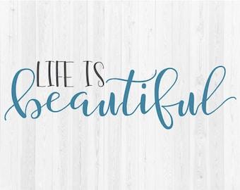 Life Is Beautiful - SVG Cut File