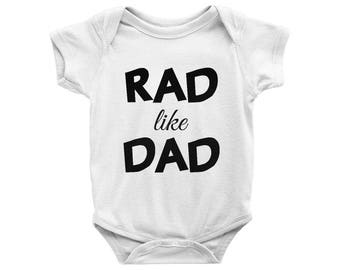 Rad like Dad Onesie, Rad like Dad Bodysuit, Baby Shower Gift, Newborn Gift, Father's Day Onesie, Infant Onesie, Infant Clothing