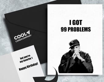 Jay Z got 99 Problems, Birthday Card for Him, Funny Christmas Card, Pop culture card, hip hop gifts, Funny birthday card, Valentines Day