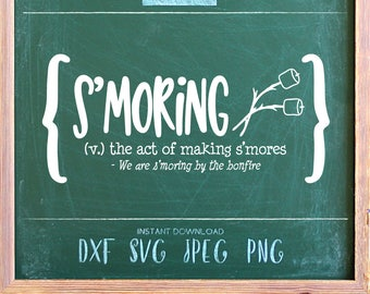 S'moring - Verb -- SVG, PNG, Jpeg, DXF cut file for Silhouette, Cricut -- Instant Download Clipart - S'more Campfire Svg