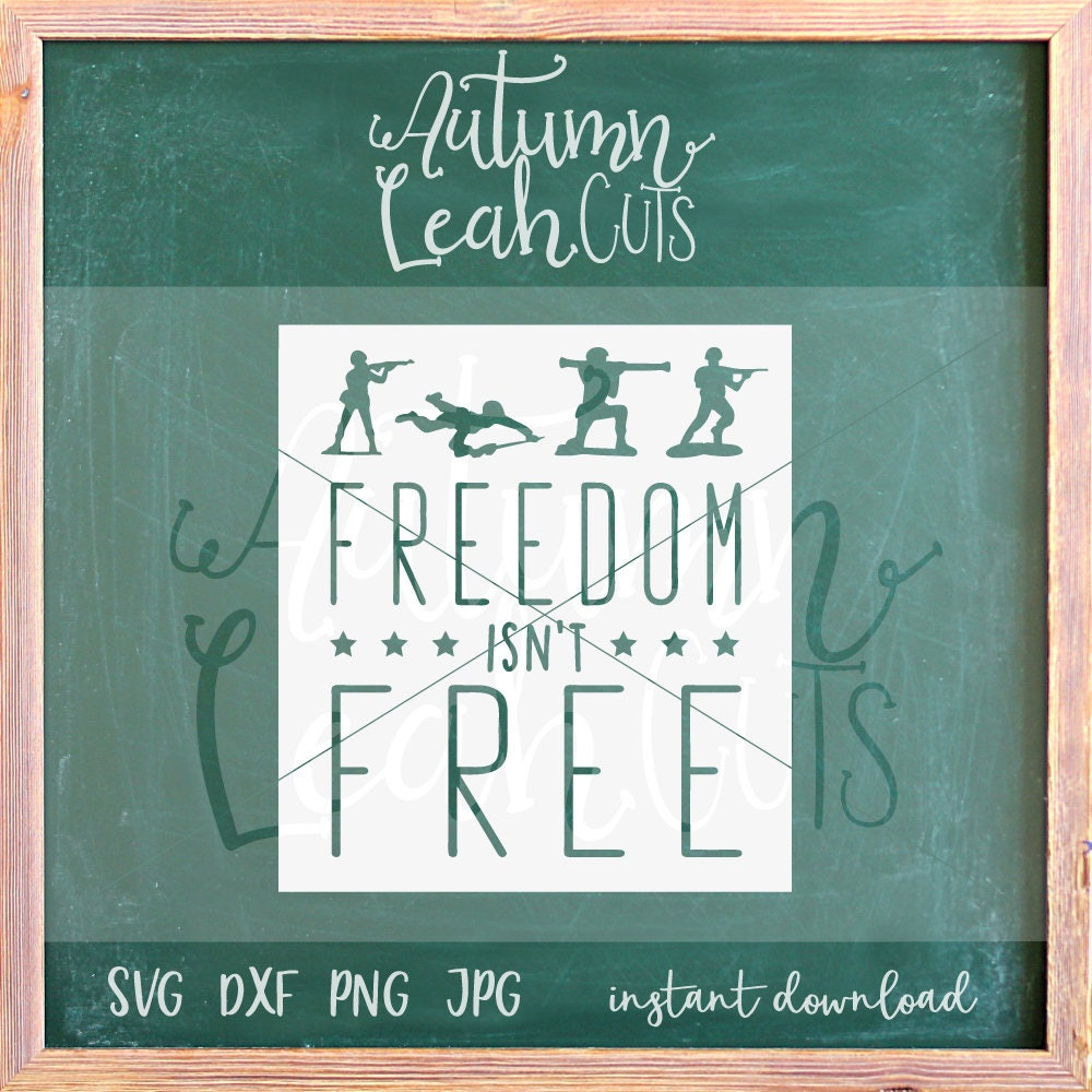 Freedom Isn T Free Svg Png Jpeg Dxf Cut File For Etsy