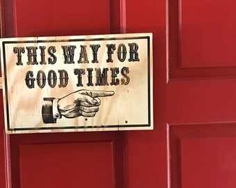 Father's Day gift Vintage look this way for good times with hand pointer laser carved sign.