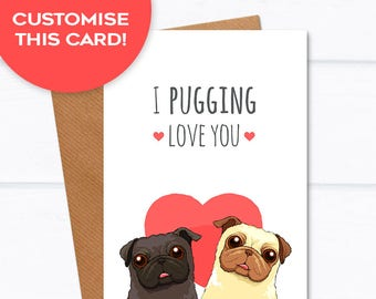 "Pug Love funny valentines card ""I Pugging Love You"" - Pug valentines day I love you card, pug anniversary card, anniversary gift"