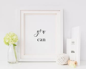You Can Inspirational Print, Instant Download Print, Black and White Bedroom Decor, Printable Art Home Decor
